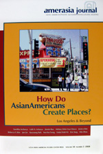 Amerasia Journal: Asian American/Pacific Islander/Transcultural Societies How Do Asian Americans Create Places? Los Angeles & Beyond