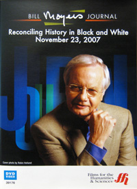 Bill Moyers Journal: Reconciling History in Black and White November 23, 2007