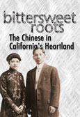 Bittersweet Roots: The Chinese in California's Heartland