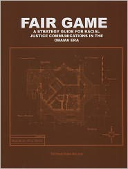 Fair Game: A Strategy Guide for Racial Justice Communications in the Obama Era book cover