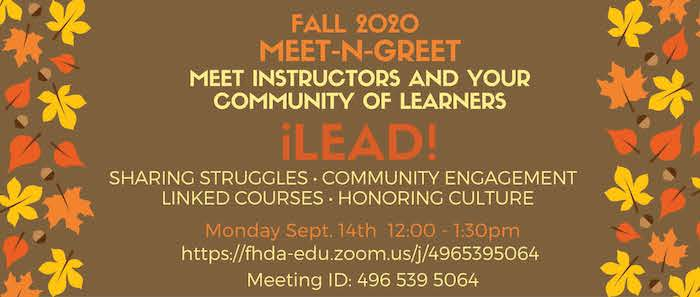 Fall 2020 Meet-n-Greet. Meet instructors and your LEAD community of learners