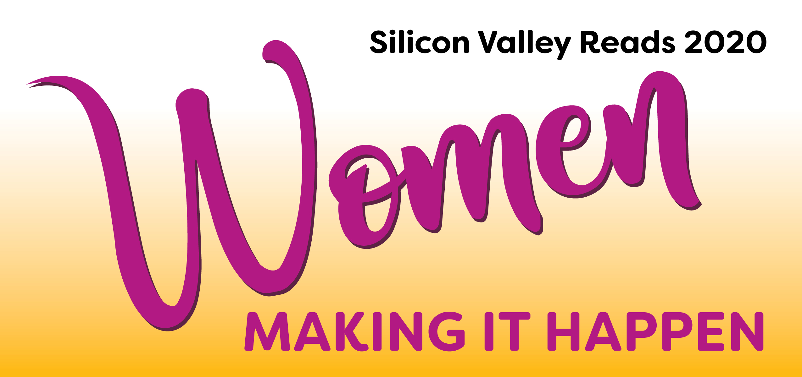 Silicon Valley Reads: Women Making It Happen
